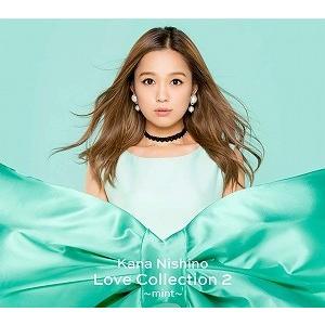 西野カナ/Love Collection 2〜mint〜(CD/邦楽ポップス)初回出荷限定盤|dvdoutlet