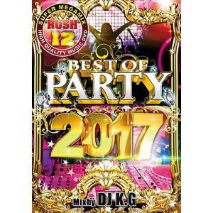 (洋楽DVD)超アゲアゲ!ドライブやホームパーティーのBGMに! RUSH 12 BEST OF PARTY 2017 - DJ K.G (国内盤)|e-bms-store