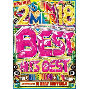 (洋楽DVD)2018!超楽しすぎて、超新しすぎる最優秀サマーベスト! 2018 Summer Best Hits Best - DJ BeatControls (国内盤)(3枚組)|e-bms-store