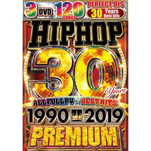 洋楽DVD ヒップホップ 3枚組 ALLフルPV HIP HOP 30 YEARS 1990-2019 PREMIUM - PERFECT DJS 3DVD 国内盤|e-bms-store