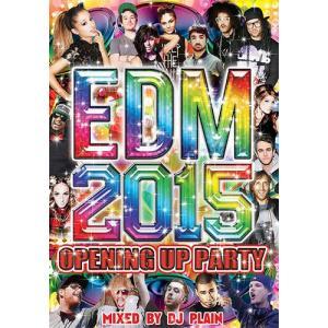 CLUBを制するEDMこそパーティーピーポー♪ EDM 2015 - OPENING UP PARTY - DJ PLAIN(国内盤)(洋楽DVD)(2枚組)|e-bms-store