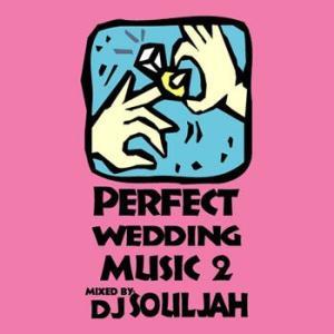幸せな気持ちになれる「祝福」MIX! PERFECT WEDDING MUSIC 2 - DJ SOULJAH (国内盤MIXCD)(あす楽対応)|e-bms-store