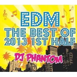 (爆買いセール品) 上半期騒ぎに騒いだPARTY TUNE大本命作品! EDM - THE BEST OF 2013 1ST HALF - DJ PHANTOM (国内盤MIXCD)(あす楽対応) e-bms-store