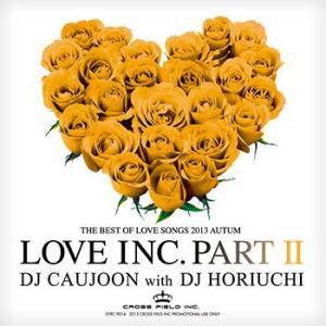 BESTセレクトされた惚れてしまう曲がここに・・・。 LOVE INC. PART 2 - DJ CAUJOON with DJ HORiUCHi (国内盤MIXCD)(あす楽対応)|e-bms-store