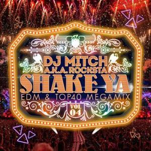 78分テンションMAXで最後までエスコート! SHAKE YA♪ - EDM & TOP40 MEGAMIX - VOL.4 - DJ Mitch a.k.a. Rocksta (国内盤MIXCD)(あす楽対応)|e-bms-store