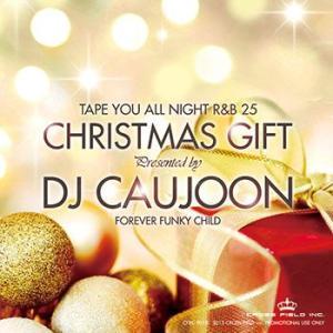 愛し合う人との距離がもっと近くに、永遠に・・・。 TAPE YOU ALL NIGHT R&B VOL.25 - CHRISTMAS GIFT - DJ CAUJOON (国内盤MIXCD)(あす楽対応)|e-bms-store