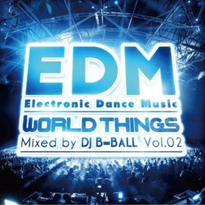 REMIX、MASH UP、ORIGINAL、配信前PREVIEWまで贅沢! WORLD THINGS VOL.2 - DJ B=BALL (国内盤)(MIXCD)|e-bms-store