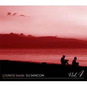 ワンランク上の大人癒しを是非・・・。 LOUNGE beat Vol,4 - DJ SANCON (国内盤)(MIXCD) e-bms-store