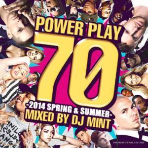 最高級のアーティストをガッツリご用意! POWER PLAY 70 - 2014 Spring & Summer - DJ Mint (国内盤)(MIXCD)|e-bms-store
