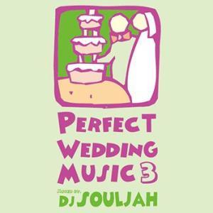 (祝福)結婚式で流したい良曲ミックス。 PERFECT WEDDING MUSIC 3 - DJ SOULJAH (国内盤)(MIXCD)|e-bms-store