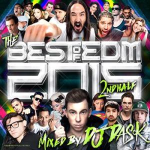 (MIXCD) 2015年下半期EDMベスト!2枚組! THE BEST OF EDM 2015 2nd Half (2枚組) - DJ DASK (洋楽)(国内盤)|e-bms-store