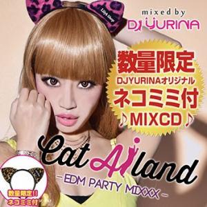 (MIXCD) どこでもパーティーできるクラブEDM MIX! Cat Ailand ? EDM PARTY MIXXX -(限定ネコミミ付) - DJ YURINA (洋楽)(国内盤)(ネコミミ付)|e-bms-store