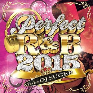 (MIXCD) 寒い季節にホットな1枚! Perfect R&B 2015 - DJ SUGER (洋楽)(国内盤)|e-bms-store