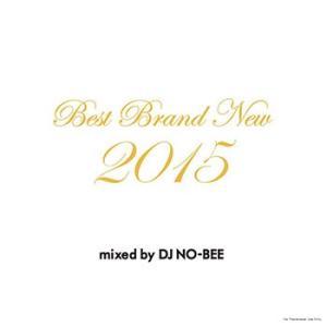 (MIXCD) クラブヒット系がスキなら間違いなし! Best Brand New 2015 - DJ NO-BEE (洋楽)(国内盤)|e-bms-store