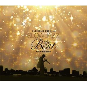 (MIXCD)オシャレで爽快すぎるジャジーな1枚! ALCOHOLIC MUSIC ver. SLOW JAZZ Thebest - HIPRODJ (洋楽)(国内盤)|e-bms-store