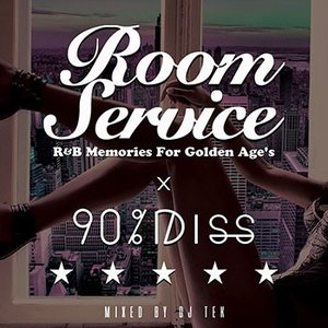 (MIXCD)センス輝く超オシャレ・ミックス第6弾! Room Service Vol.6 - R&B Memories For Golden Age's - Mixed By DJTEK (洋楽)(国内盤)|e-bms-store