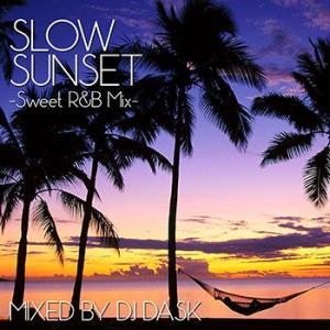 (MIXCD)オシャレな時にオシャレに流す。超激甘メロウR&B MIX! SLOW SUNSET - DJ DASK (洋楽)(国内盤)|e-bms-store