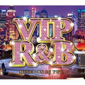 (MIXCD)一生聴ける甘くて切ない、究極のR&Bベスト! VIP R&B - DJ YUTA (洋楽)(国内盤)|e-bms-store