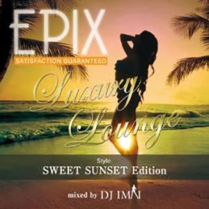 (MIXCD)夕暮れにしっぽり聴きたいメロウ・ミックス! Epix -Luxury Lounge Style Sweet Sunset Edition- DJ Imai (洋楽)(国内盤)|e-bms-store