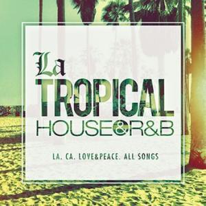 (MIXCD)大人気サウンドをいち早く収録したミックス!! La TROPICAL -HOUSE & R&B- (洋楽)(国内盤)|e-bms-store