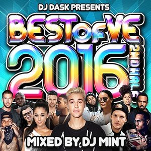 (MIXCD)パーティー好きにマストな1枚! DJ DASK PRESENTS BEST OF VE 2016 2nd Half - DJ MINT (洋楽)(国内盤)|e-bms-store