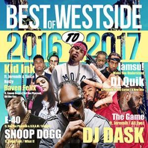 (MIXCD)L.A.を知り尽くしたDJ DASK最強ウェッサイ・ベスト! THE BEST OF WESTSIDE 2016 to 2017 - DJ DASK (洋楽)(国内盤)|e-bms-store