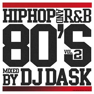 (MIXCD)ロングヒットシリーズ第2章が遂に登場! HIPHOP and R&B 80'S Vol.2 - DJ DASK (洋楽)(国内盤)|e-bms-store