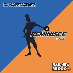 (MIXCD)ALL 45's VINYL ONLY! REMINISCE VOL.2 - DJ KAZZMATAZZ (洋楽)(国内盤)|e-bms-store