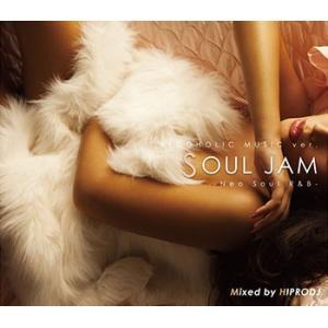 (MIXCD)大人なラウンジリラックスタイム! ALCOHOLIC MUSIC ver. SOUL JAM - Neo Soul R&B - HIPRODJ (洋楽)(国内盤)|e-bms-store