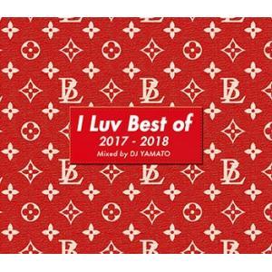 (MIXCD)大人気アーティスト2017年ベストソング! I LUV BEST OF 2017-2018 - DJ YAMATO (洋楽)(国内盤)|e-bms-store