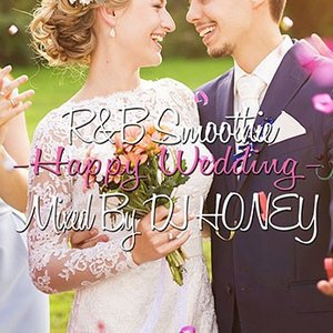 (MIXCD)最強にオシャレでハッピーな結婚式BGMベスト! R&B Smoothie - Happy Wedding - DJ HONEY (洋楽)(国内盤)|e-bms-store