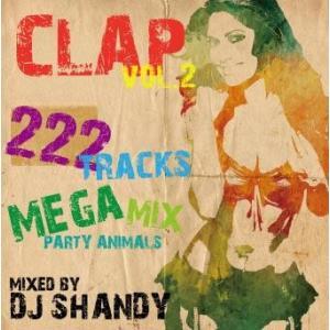 MIX CD史上最多222曲ブチアゲMIX!!! CLAP vol.2 -PLATINUM CLUB HIT 222 TRACKS MEGA MIXXX!!- DJ Shandy (国内盤MIXCD)|e-bms-store