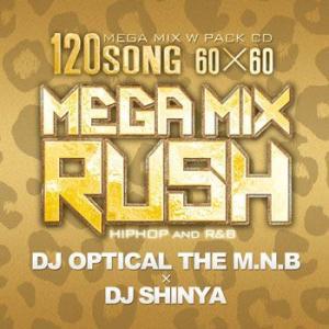 店長激プッシュ!!!アゲ曲ラッシュ、全120曲! MEGA MIX RUSH (2CD) - DJ OPTICAL THE M.N.B x DJ SHINYA (国内盤MIXCD)(2枚組み)(再入荷)|e-bms-store