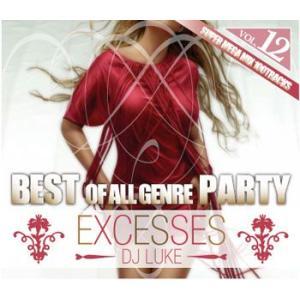 「ガチ」上がり確定! EXCESSES VOL,12 BEST OF ALL GENRE PARTY MIX - DJ LUKE (国内盤MIXCD)(再入荷)(レビュー割あり!)(あす楽対応)|e-bms-store