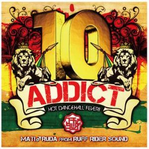 レゲエ99曲最強スキル・メガミックス! ADDICT 10 - HOT DANCEHALL FEVER!! - DJ マチ♂ルダfrom RUFF RIDER SOUND (国内盤MIXCD)(再入荷)|e-bms-store