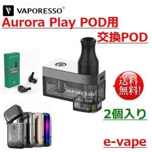 Vaporesso Aurora Play Pod 交換用POD 2個入り e-vapejp