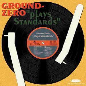 GROUND ZERO/plays standards