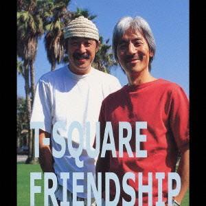T−SQUARE/FRIENDSHIP