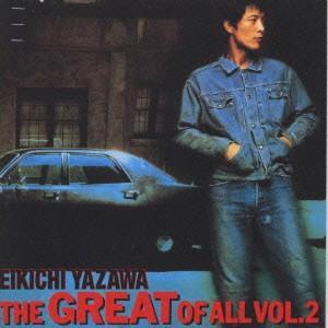 矢沢永吉/THE GREAT OF ALL(2)...