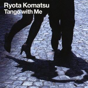 小松亮太/Tango with Me