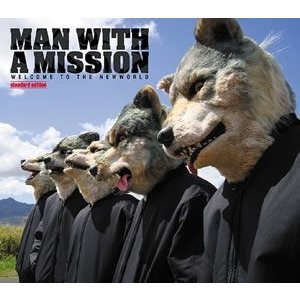 MAN WITH A MISSION/WELCOME TO THE NEWWORLD−standard edition−|ebest-dvd