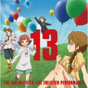 THE IDOLM@STER LIVE THE@TER PERFORMANCE 13 アイドルマスタ...