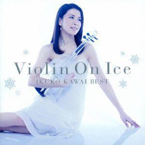 川井郁子/Violin On Ice 川井郁子ベスト|ebest-dvd