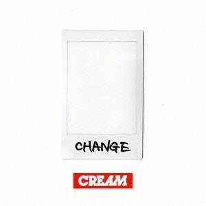CREAM/CHANGE