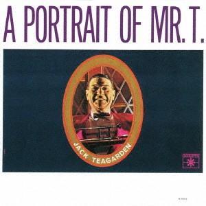 ジャック・ティーガーデン/ミスター・Tの肖像<SHM−CD>