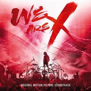 X JAPAN/「WE ARE X」オリジナル・サウンドトラ...