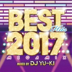 オムニバス/BEST HITS 2017 MEGAMIX mixed by DJ YU−KI