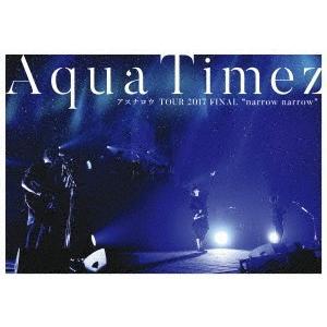 "Aqua Timez/Aqua Timez アスナロウ TOUR 2017 FINAL ""narrow narrow""|ebest-dvd"