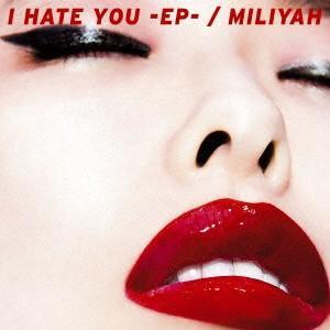 加藤ミリヤ/I HATE YOU−EP−(初回生産限定盤)(...