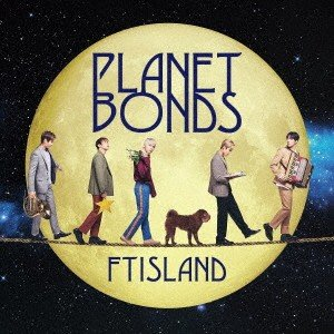 FTISLAND/PLANET BONDS(初回生産限定盤B)(DVD付)|ebest-dvd